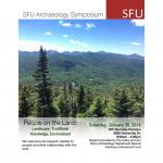 "SFU Archaeology Symposium ""People on The Land"""